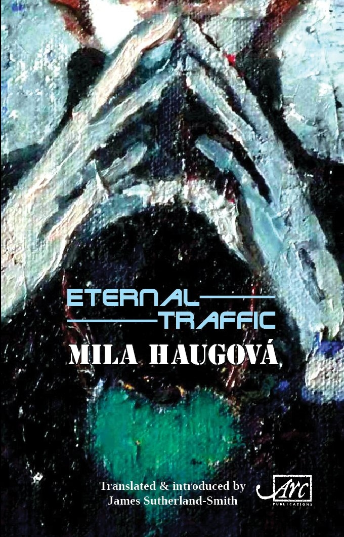 front cover of Mila Haugova – Eternal Traffic