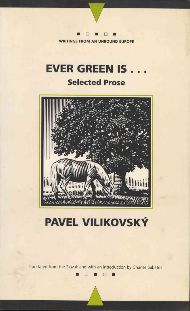 front cover of Pavel Vilikovsky – Ever Green Is