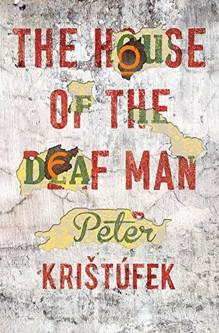 front cover of Peter Kristufek – The House of the Deaf Man